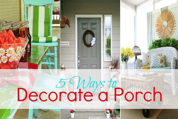 5 Ways to Decorate a Porch