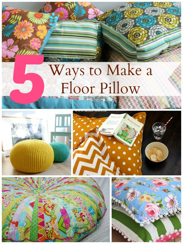 5 Ways to Make a Floor Pillow - Infarrantly Creative