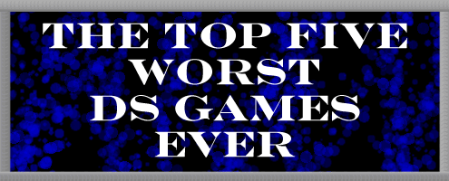 Top 5 Worst Games Ever