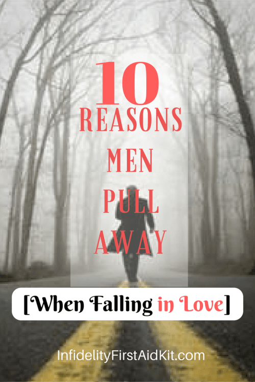10 Reasons Why Men Pull Away [When Falling in Love]
