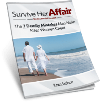 "survive-her-affair-free pdf download ""7 deadly mistakes men make after women cheat"