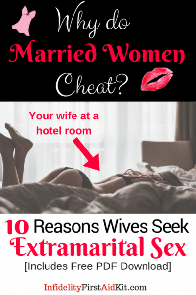 Why Married Women Cheat: 10 Reasons Wives Seek Extramarital Sex