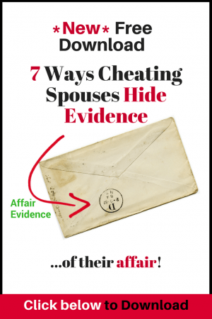 New Free Download: 7 Ways Cheating Spouses Hide Evidence of the Affair