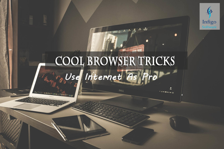 Cool Browser Tricks- Use Internet As Pro