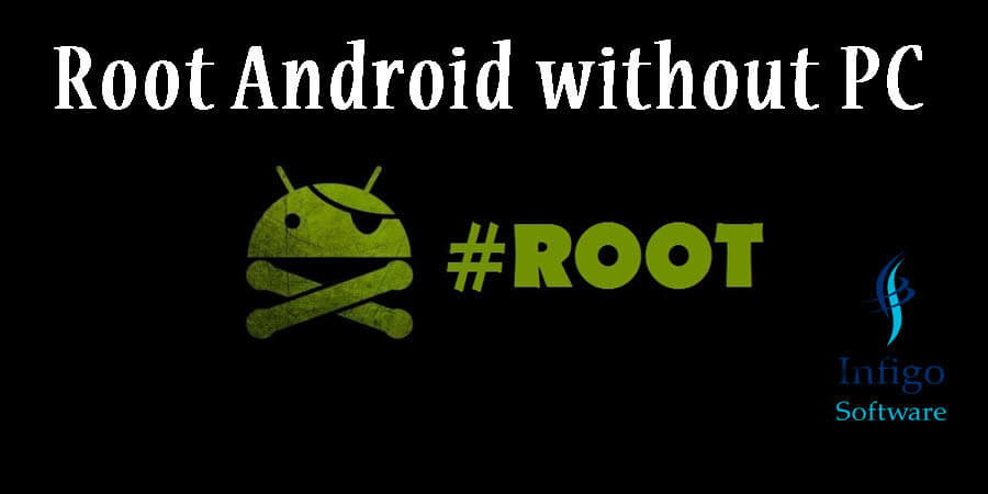 Root Android without PC – Android Customisation
