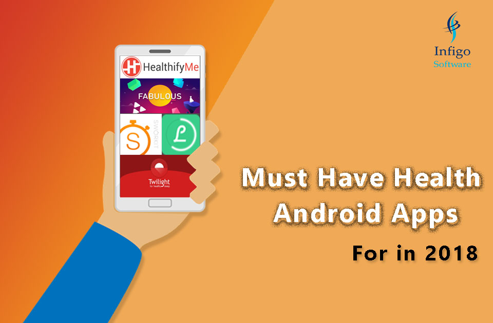 Must Have Health Android Apps For in 2018