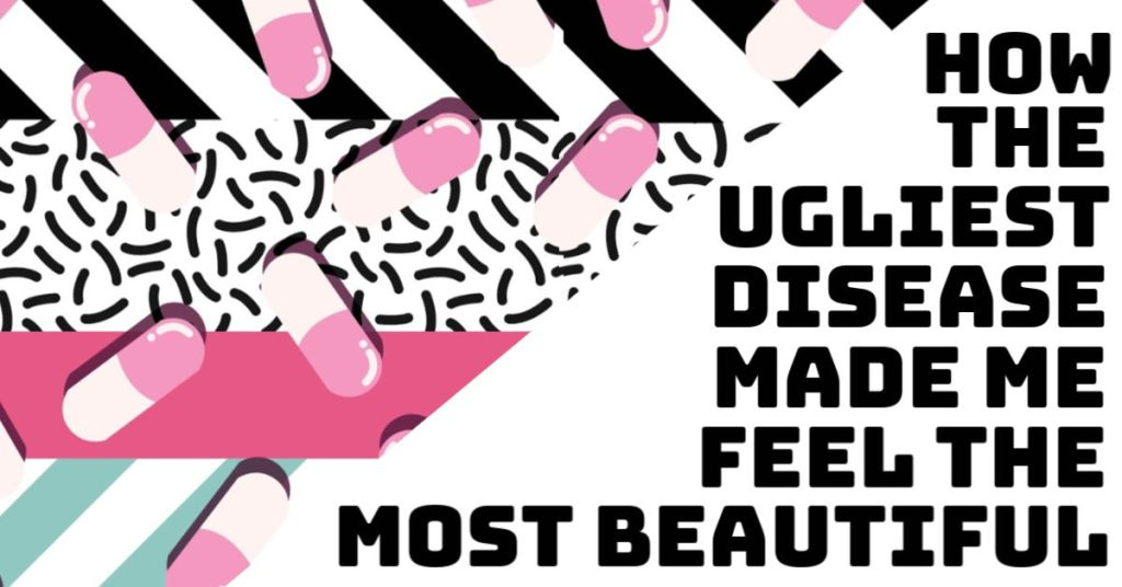 "How the ""Ugliest Disease"" Made Me Feel the Most Beautiful"