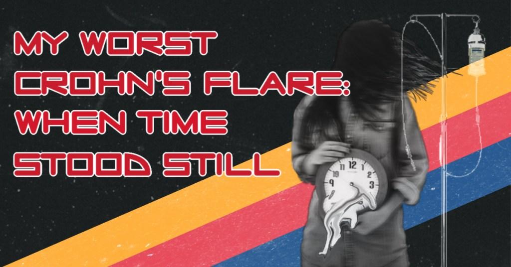 My Worst Crohn's Flare: When Time Stood Still
