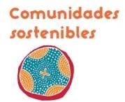 Comunidades Sostenibles
