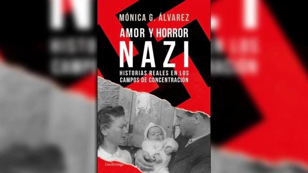 """""""Amor y horror nazi"""" (Editorial Luciernaga), de Mónica G. Alvarez"""