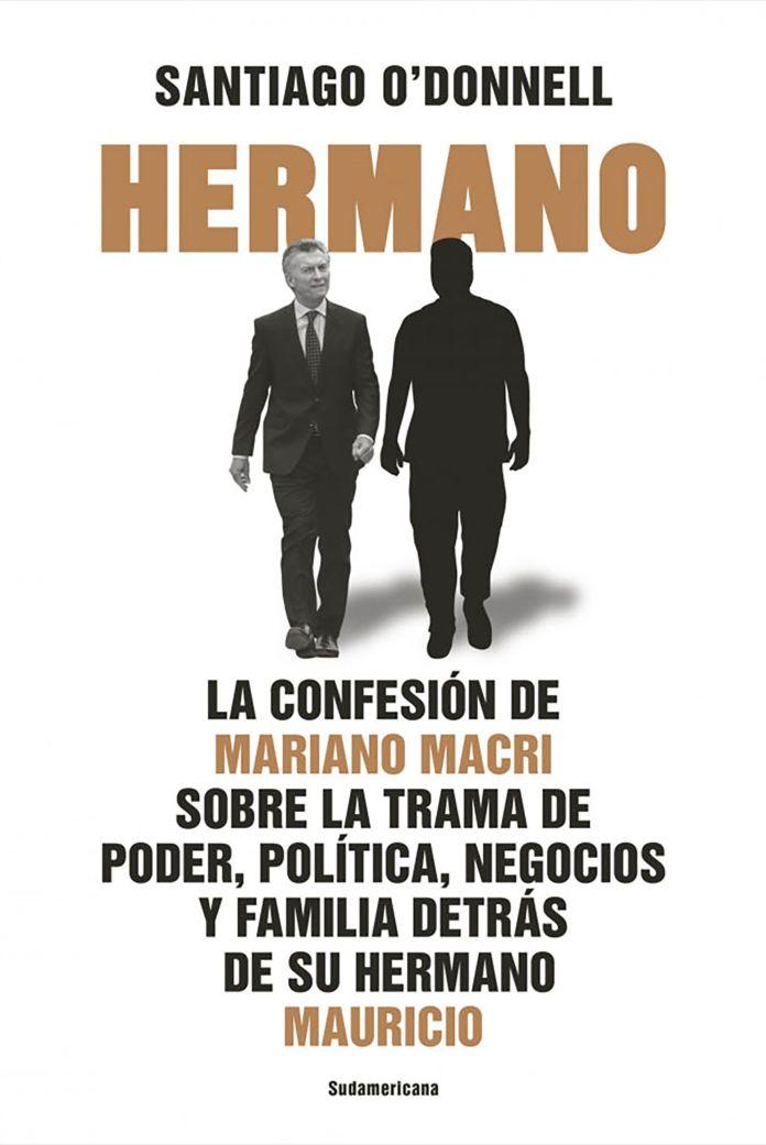 santiago o'donnell tapa libro hermano mariano mauricio macri