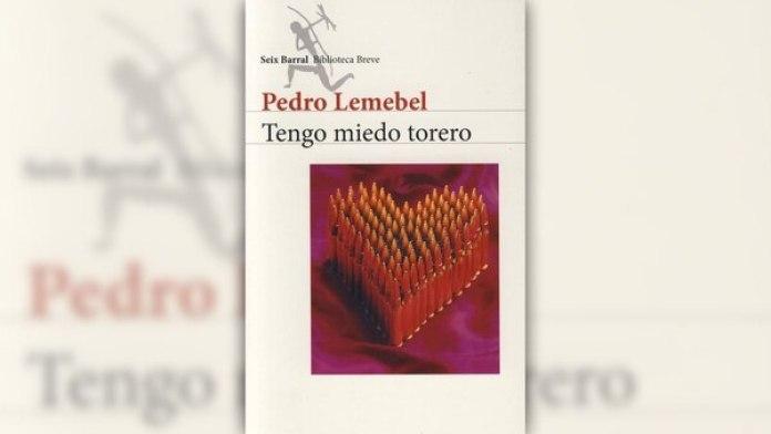 Tengo miedo torero, de Pedro Lemebel