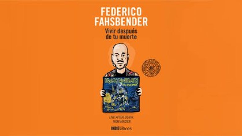 """""""Vida después de tu muerte"""", de Federico Fahsbender (IndieLibros)"""