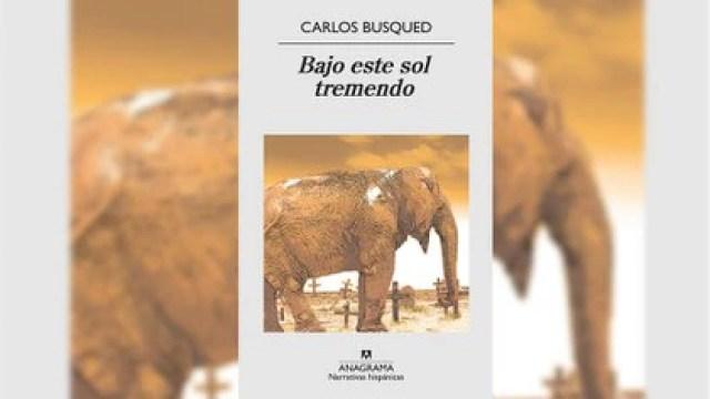 """""""Bajo este sol tremendo"""", de Carlos Busqued"""