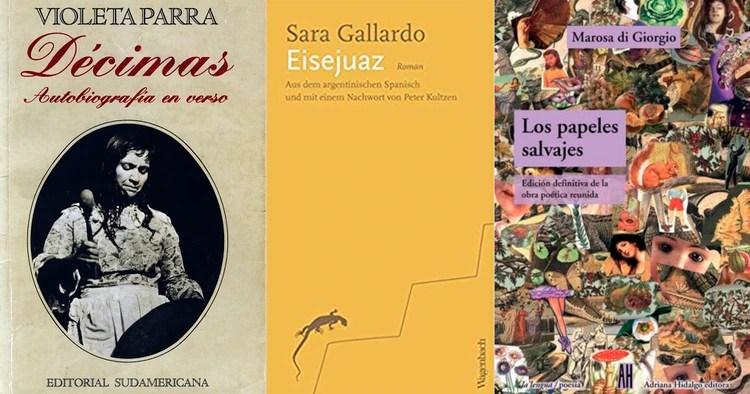 Décimas: autobiografía en verso, de Violeta Parra / Eisejuaz, de Sara Gallardo / Los papeles salvajes, de Marosa di Giorgio