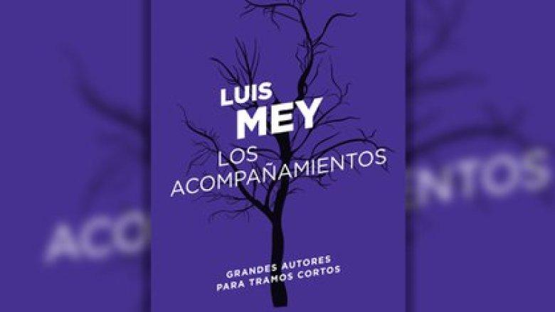 """""""Los acompañamientos"""", de Luis Mey. Contenido exclusivo de Leamos"""