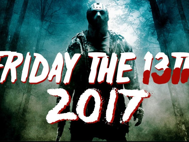 Beware! It's Friday the 13th