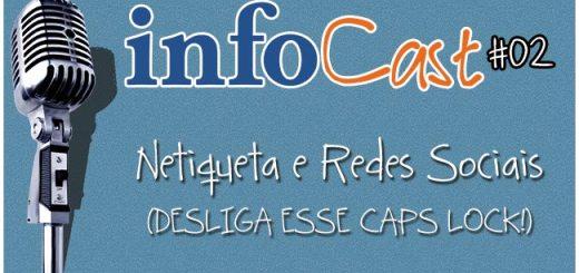 InfoCast #02 - Netiqueta e Redes Sociais