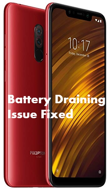 Poco F1 Battery Draining Issue Fix and other problems also solved