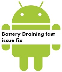 Android Battery Draining very fast fix