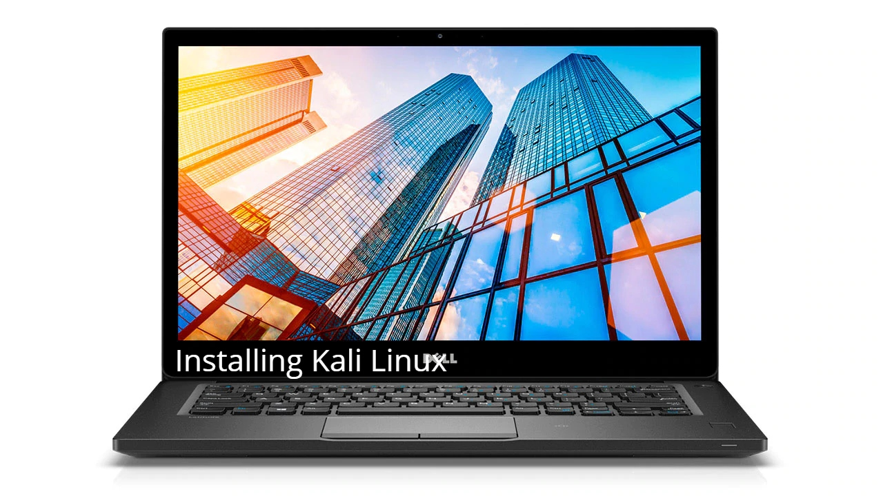 How to install Kali Linux on Dell Latitude 7490 + Dual Boot