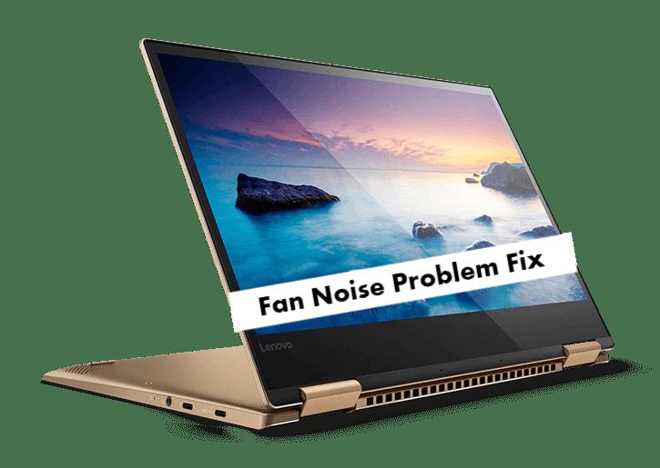 Complete Lenovo Yoga 720 Fan Noise Problem Fix - infofuge