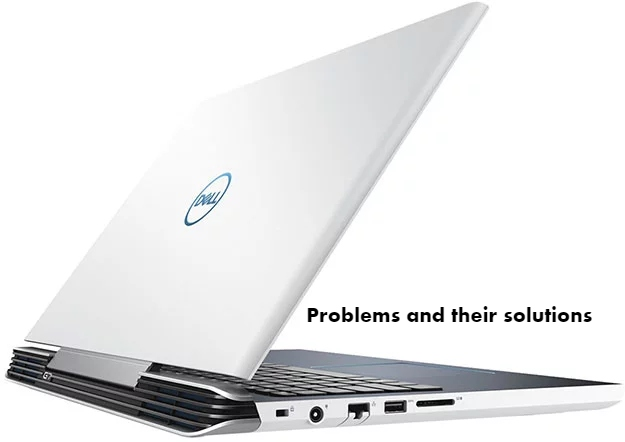 Common Dell G7 15 Problems and their solutions - infofuge