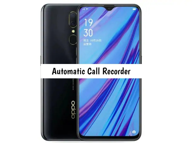 Oppo A9x Call Recorder for recording calls automatically