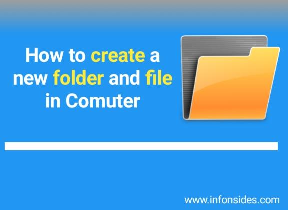 how to create a folder and file in computer