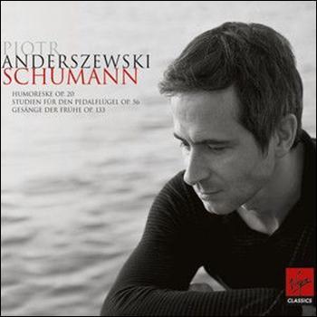 """PIOTR ANDERSZEWSKI  """"Schumann: Piano Works""""  Premiera: 22/11/2010"""