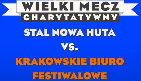 Wielki Charytatywny Mecz!  Stal Nowa Huta vs. Krakowskie Biuro Festiwalowe