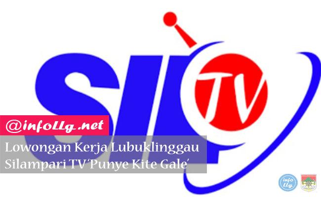 Lowongan Kerja Lubuklinggau Silampari TV Punye Kite Gale