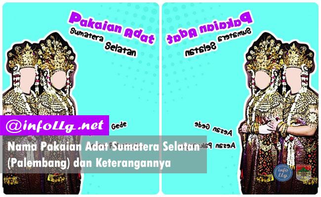 Nama Pakaian Adat Sumatera Selatan (Palembang) dan Keterangannya