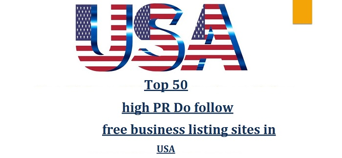 Top 50 high PR Do follow free business listing sites in USA