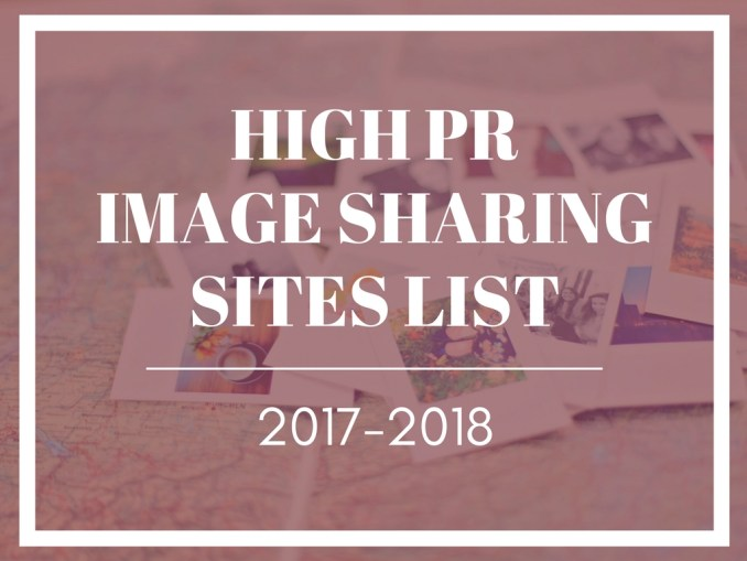 High PR Image Sharing Sites List 2017-2018