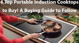 6 Top Portable Induction Cooktops to Buy! A Buying Guide to Follow