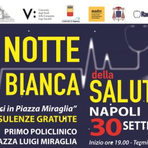 La Notte Bianca della Salute. I medici della AOU VANVITELLI scendono in piazza a Napoli