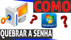 Como quebrar senhas do Windows