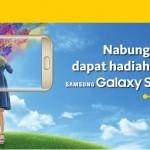Nabung Dapat Hadiah Langsung HP Samsung Galaxy S7 Oktober 2016