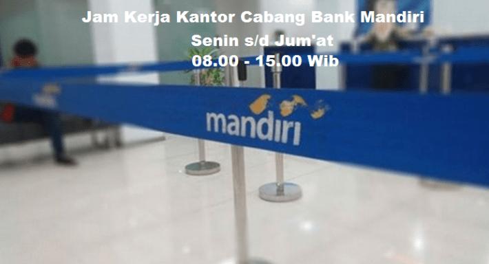 Jam Kerja Kantor Cabang Bank Mandiri