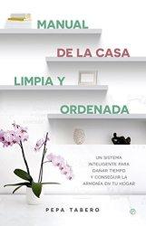 Manual de la casa limpia y ordenada, de Pepa Tabero, María Pascual de la Torre (Ilustradora).
