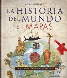 Atlas ilustrado de la historia del mundo en mapas, de Equipo Susaeta