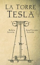 La Torre Tesla, de Rubén Azorín Antón