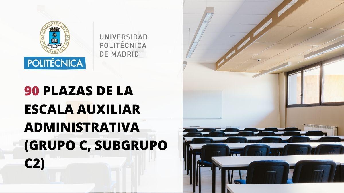 Convocadas 90 plazas para auxiliares administrativos en la Universidad Politécnica de Madrid