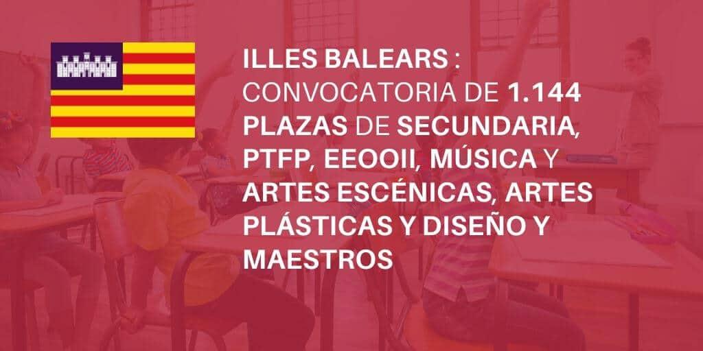 Convocatoria proceso selectivo para cubrir 1144 plazas de los cuerpos docentes de Secundaria, PTFP, EEOOII, Música y artes escénicas, Artes plásticas y diseño y Maestros/as en las Illes Balears