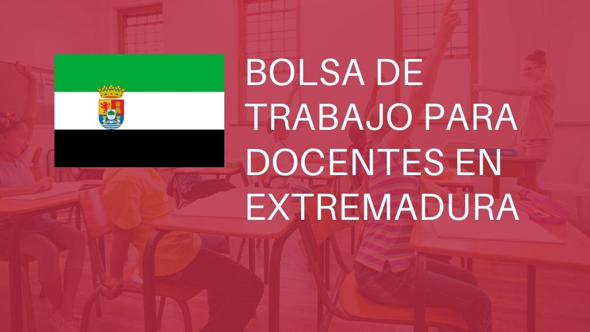 Bolsa de trabajo para docentes en Extremadura (Secundaria, EEOOII, PRFP y Música y Artes Escénicas y Maestros)