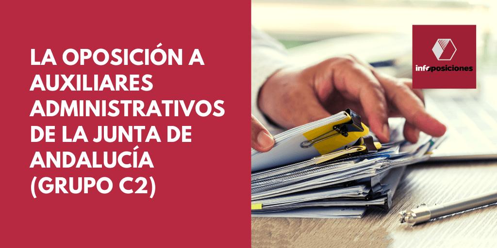 Todo lo que necesitas saber sobre la oposición a Auxiliares Administrativos de la Junta de Andalucía (grupo C2)
