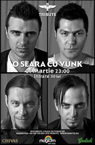"""""""O seara cu VUNK """" de 1 martie, in Tribute!"""
