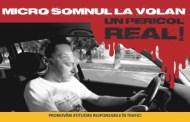 """Campania """"(Micro)Somnul la volan – un pericol real"""""""