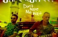 "Sting si Shaggy lanseaza single-ul ""Don't Make Me Wait"""